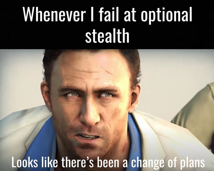 Whenever I fail at optional stealth