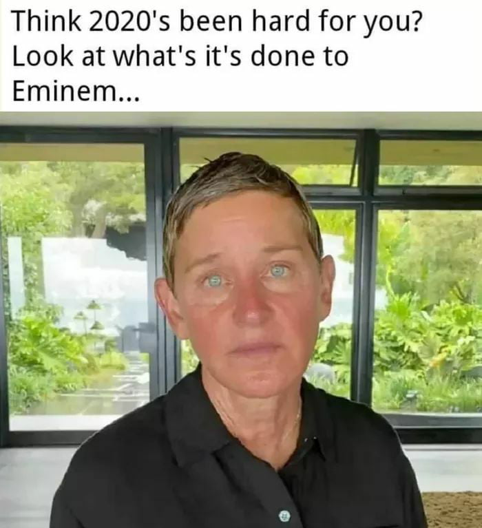 Think 2020's been hard for you? Look at what's it's done to Eminem..
