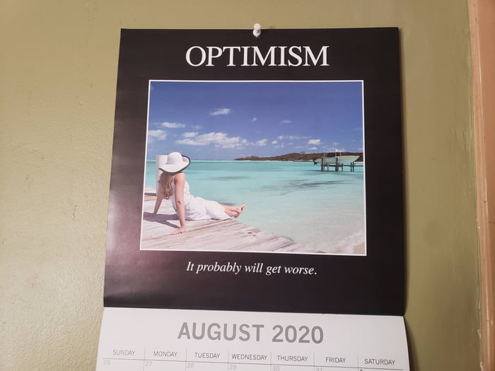 OPTIMISM       ' It probably will get wane.